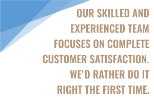 our skilled and experienced team focuses on complete customer satisfaction.